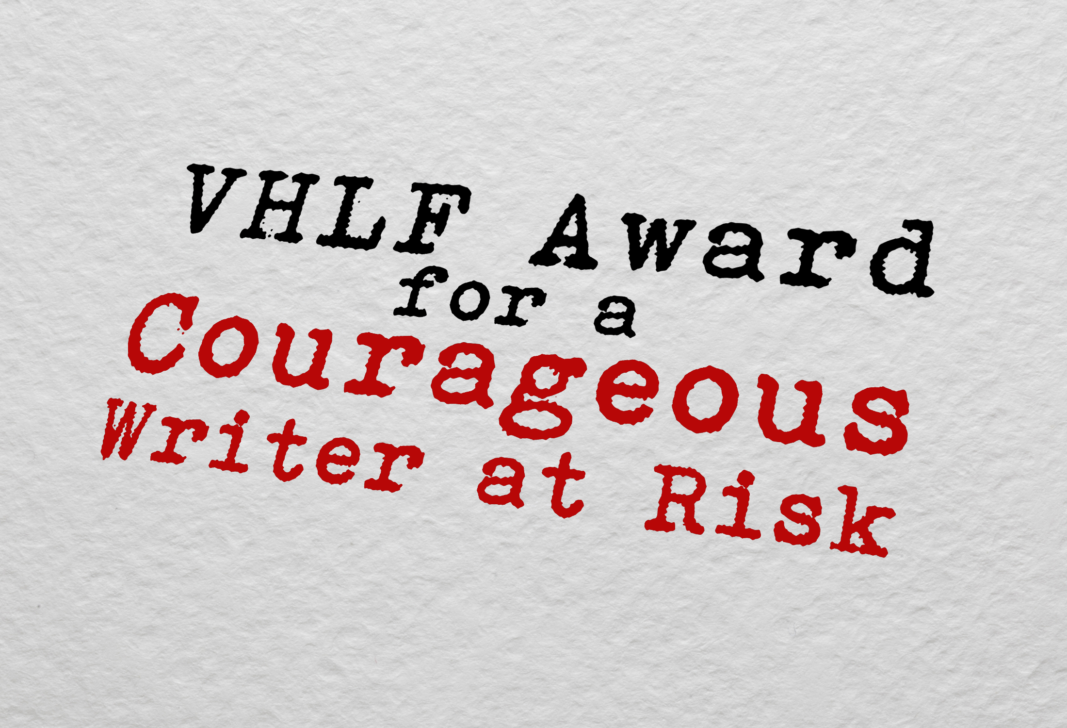 2020 DISTURBING THE PEACE AWARD TO A COURAGEOUS WRITER AT RISK SOLICITATION OF NOMINATIONS