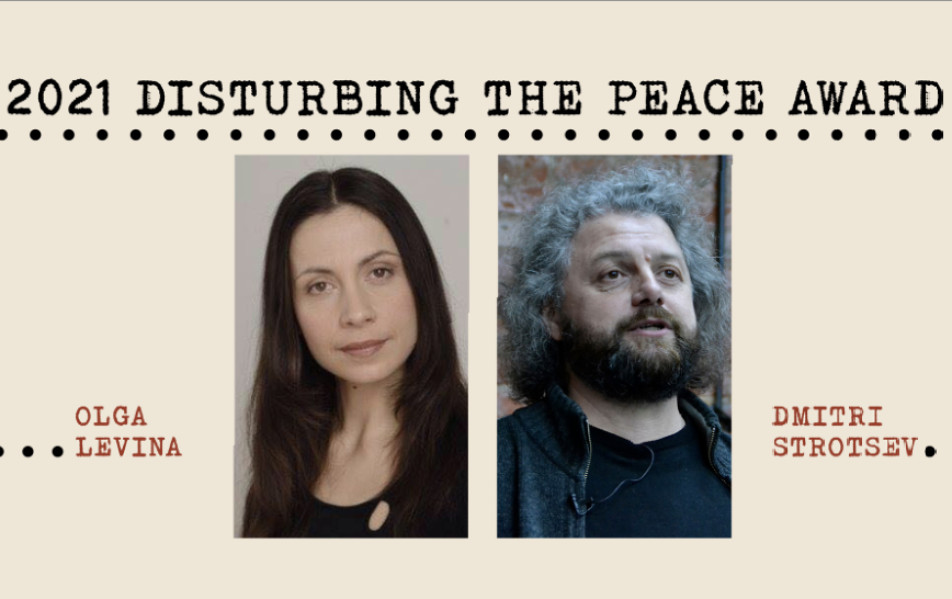 Dmitri Strotsev: Acceptance Speech for 2021 Disturbing the Peace Award to a Courageous Writer at Risk
